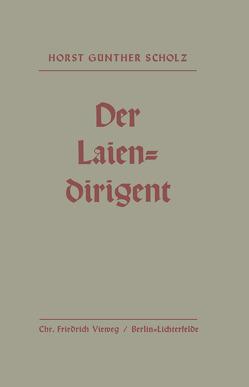 Der Laiendirigent von Scholz,  Horst-Günther