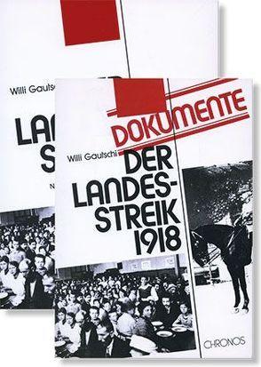 Der Landesstreik 1918 und Der Landesstreik 1918 Dokumente von Gautschi,  Willi