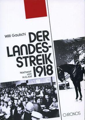 Der Landesstreik 1918 von Gautschi,  Willi