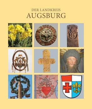 Der Landkreis Augsburg von Pötzl,  Walter