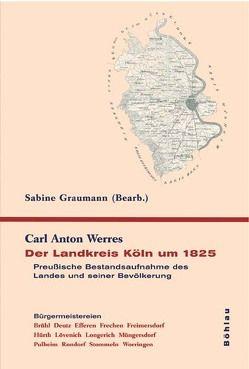 Der Landkreis Köln um 1825 von Graumann,  Sabine, Werres,  Carl Anton