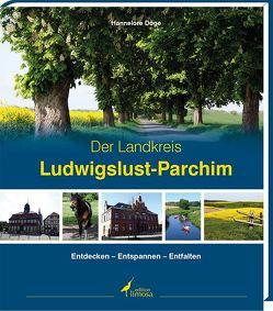Der Landkreis Ludwigslust- Der Landkreis Ludwigslust-Parchim von Döge,  Hannelore