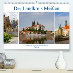 Der Landkreis Meißen (Premium, hochwertiger DIN A2 Wandkalender 2020, Kunstdruck in Hochglanz) von Seifert,  Birgit