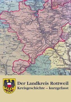Der Landkreis Rottweil von Braun,  Armin, Rüth,  Bernhard