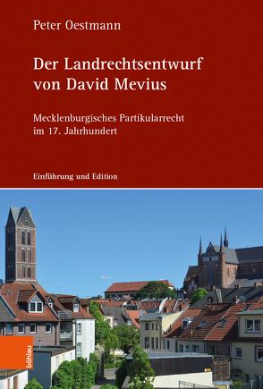Der Landrechtsentwurf von David Mevius von Oestmann,  Peter