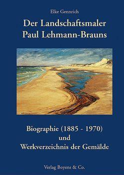 Der Landschaftsmaler Paul Lehmann-Brauns von Gennrich,  Elke