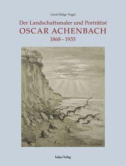 Der Landschaftsmaler und Porträtist Oscar Achenbach von Vogel,  Gerd-Helge