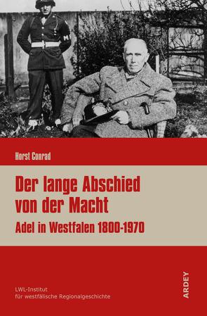 Der lange Abschied von der Macht von Conrad,  Horst