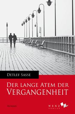 Der lange Atem der Vergangenheit von Sasse,  Detlef