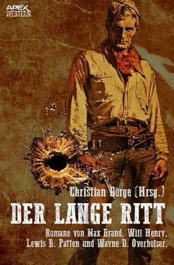 DER LANGE RITT von Brand,  Max, Dörge,  Christian, Henry,  Will, Patten,  Lewis B.