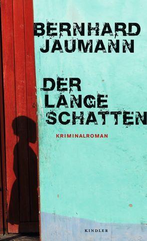 Der lange Schatten von Jaumann,  Bernhard