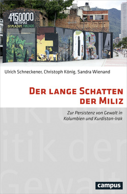 Der lange Schatten der Miliz von Koenig,  Christoph, Schneckener,  Ulrich, Wienand,  Sandra