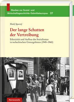Der lange Schatten der Vertreibung von Hofmann,  Andreas R, Spurny,  Matej