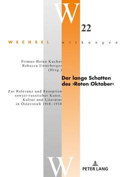 Der lange Schatten des ›Roten Oktober‹ von Kucher,  Primus Heinz, Unterberger,  Rebecca
