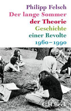 Der lange Sommer der Theorie von Felsch,  Philipp