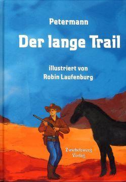 Der lange Trail von Laufenburg,  Robin, Petermann