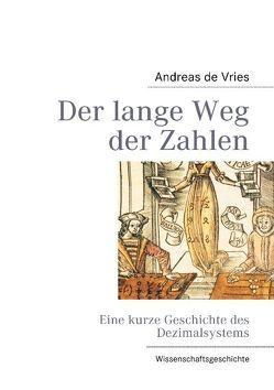 Der lange Weg der Zahlen von Vries,  Andreas de