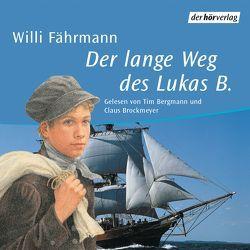 Der lange Weg des Lukas B. von Bergmann,  Tim, Brockmeyer,  Claus, Faehrmann,  Willi