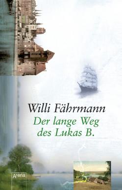 Der lange Weg des Lukas B. von Faehrmann,  Willi