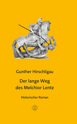 Der lange Weg des Melchior Lentz von Hirschligau,  Gunther