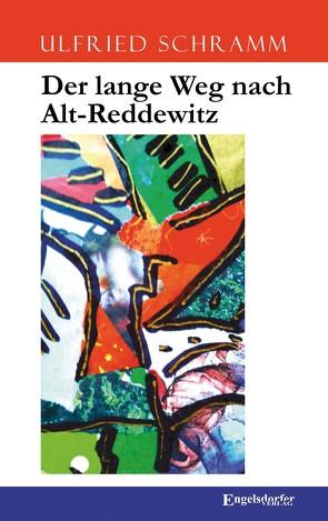 Der lange Weg nach Alt-Reddewitz von Schramm,  Ulfried
