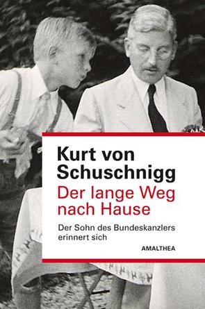 Der lange Weg nach Hause von von Schuschnigg,  Janet, von Schuschnigg,  Kurt