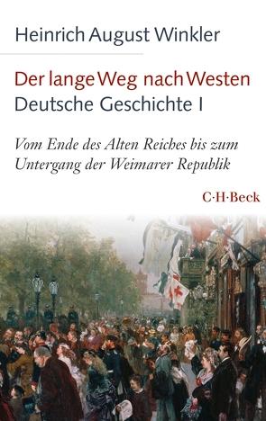 Der lange Weg nach Westen – Deutsche Geschichte I von Winkler,  Heinrich August