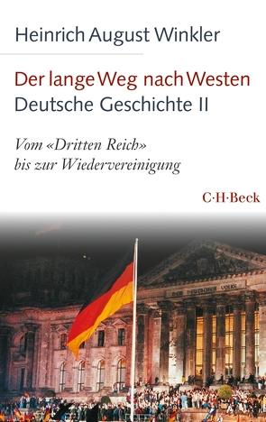Der lange Weg nach Westen – Deutsche Geschichte II von Winkler,  Heinrich August