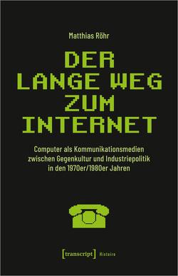Der lange Weg zum Internet von Röhr,  Matthias