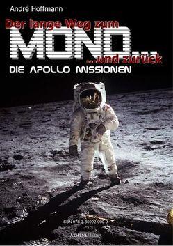 Der lange Weg zum Mond und zurück von Hoffmann,  André