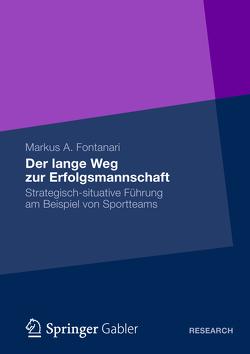 Der lange Weg zur Erfolgsmannschaft von Fontanari,  Markus