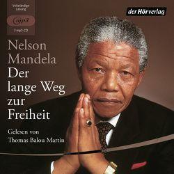 Der lange Weg zur Freiheit von Mandela,  Nelson, Martin,  Thomas Balou, Panske,  Günter