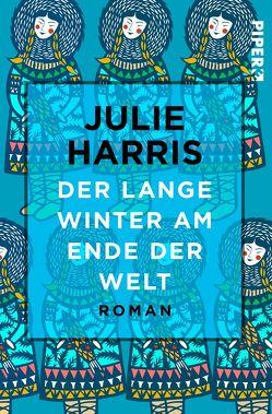 Der lange Winter am Ende der Welt von Harris,  Julie, Maass,  Hans-Joachim