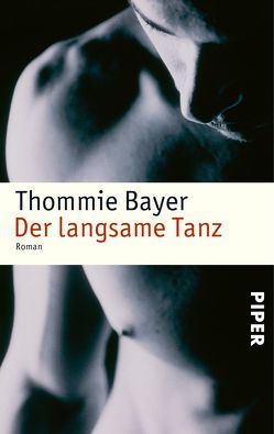 Der langsame Tanz von Bayer,  Thommie