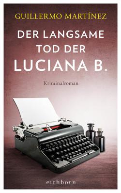Der langsame Tod der Luciana B von Ammar,  Angelica, Martínez,  Guillermo