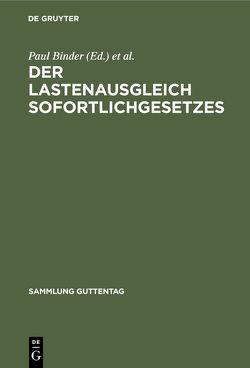 Der Lastenausgleich Sofortlichgesetzes von Binder,  Paul, Drexl,  Josef, Seweloh,  Arthur, Zimmerle,  Ludwig