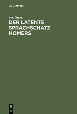Der latente Sprachschatz Homers von Stark,  Jos.