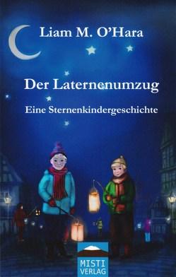 Der Laternenumzug von O'Hara,  Liam M., Wagner,  Viktoria, Wiegand,  Christoph