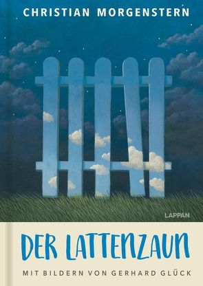 Der Lattenzaun von Glück,  Gerhard, Morgenstern,  Christian