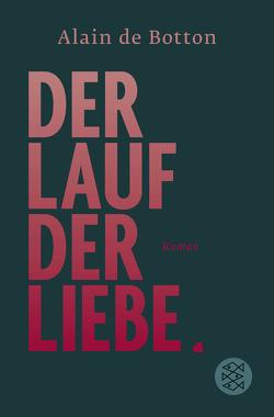Der Lauf der Liebe von Bechtolsheim,  Barbara Frfr. von, Botton,  Alain de