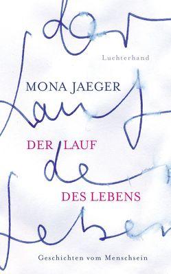 Der Lauf des Lebens – von Jaeger,  Mona