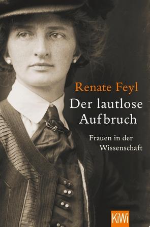 Der lautlose Aufbruch von Feyl,  Renate