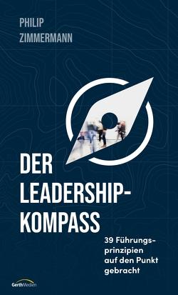Der Leadership-Kompass von Zimmermann,  Philip