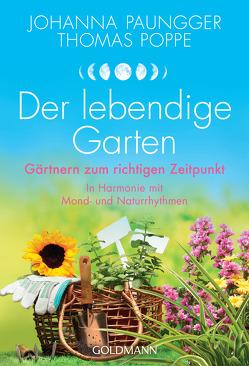 Der lebendige Garten von Paungger,  Johanna, Poppe,  Thomas