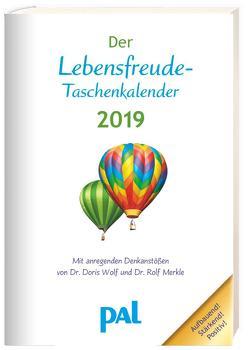 Der Lebensfreude-Taschenkalender 2019 von Merkle,  Rolf, Wolf,  Doris