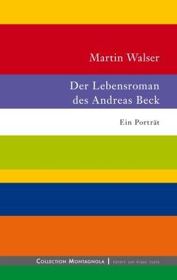 Der Lebensroman des Andreas Beck von Walser,  Martin