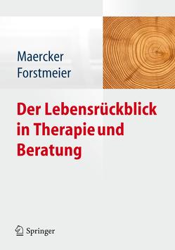 Der Lebensrückblick in Therapie und Beratung von Forstmeier,  Simon, Maercker,  Andreas