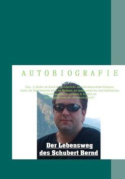 Der Lebensweg des Schubert Bernd von Schubert,  Bernd