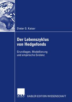 Der Lebenszyklus von Hedgefonds von Kaiser,  Dieter G., Thießen,  Prof. Dr.,  Friedrich