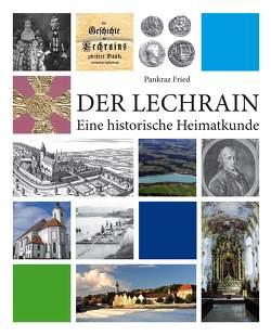 Der Lechrain von Fassl,  Peter, Fried,  Prof.,  Pankraz, Liebhart,  Wilhelm